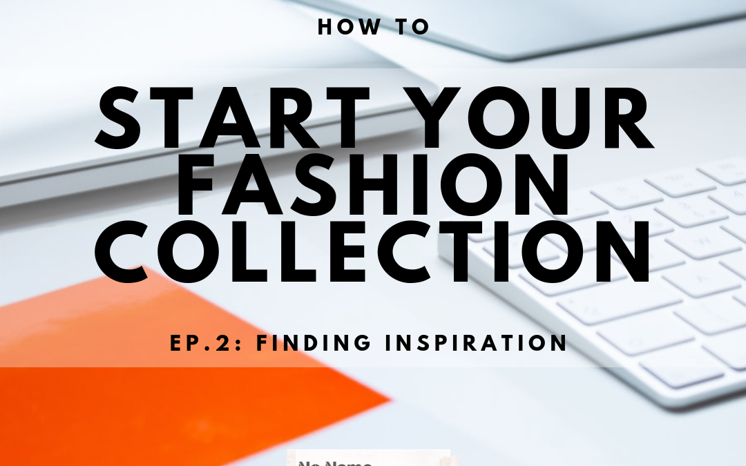 HOW TO START YOUR FASHION COLLECTION ep.2: fashion branding