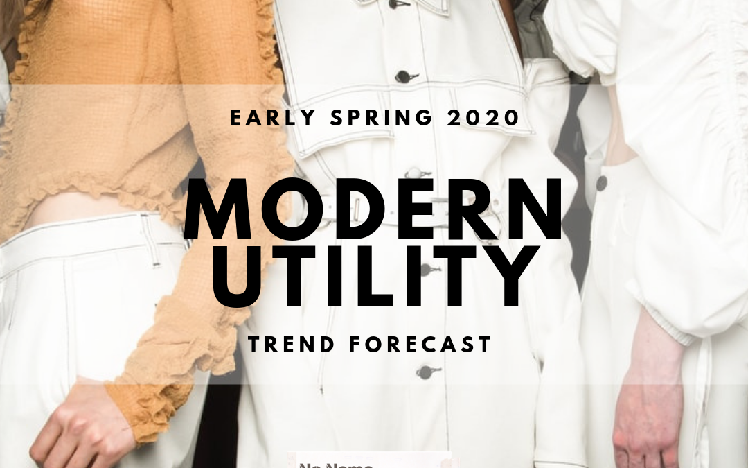 MODERN UTILITY- EARLY SPRING 2020 TREND FORECAST
