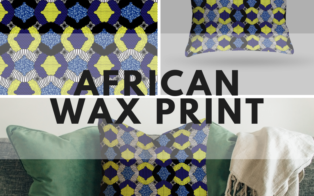 AFRICAN WAX PRINT INSPIRED DESIGN- design for home interiors fall 2019